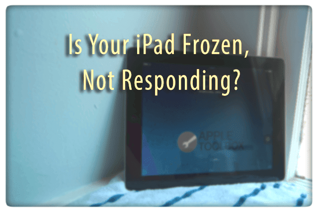 iPad Frozen, Not Responding, How To Fix