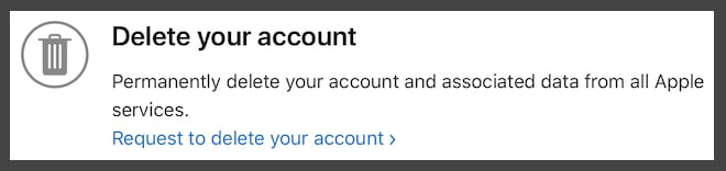 Delete your account option in Apple ID.