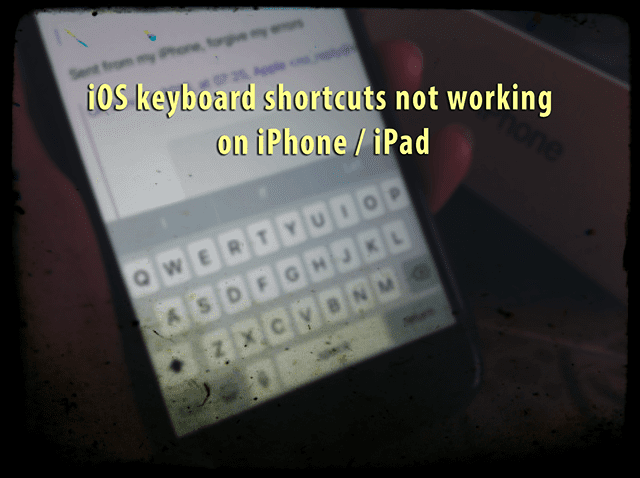 iOS keyboard shortcuts not working on iPhone / iPad