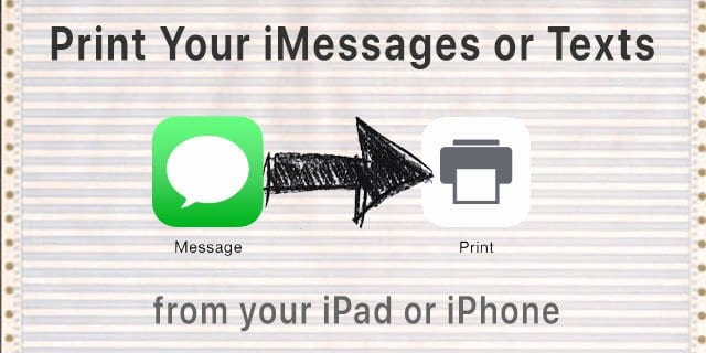 How to print iMessage or Text message conversations on iPad or iPhone