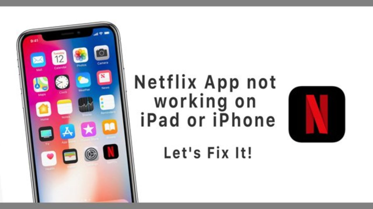 Netflix App Not Working On Ipad Or Iphone Let S Fix It Appletoolbox