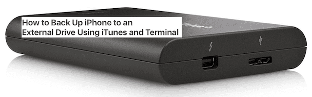 Back Up iPhone to an External Drive with iTunes and Terminal