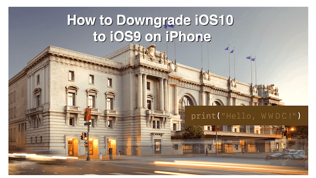 How to Downgrade iOS10 on iPhone to iOS9