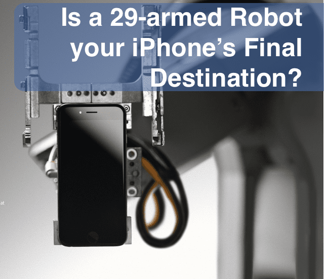 Is a 29-armed Robot your iPhone's Final Destination?