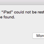 iPad Could not be Restored, No Device Found ,How-To Fix