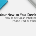 How to Set up a Used iPhone or iPad
