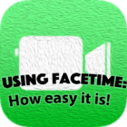 Using Facetime: How easy it is!