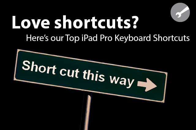 top iPad Pro keyboard shortcuts