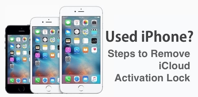 Used iPhone? Steps to Remove iCloud Activation Lock