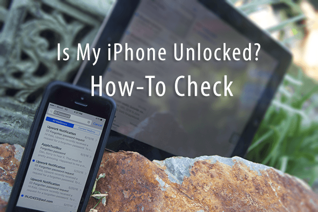 Is My iPhone Unlocked? How-To Check