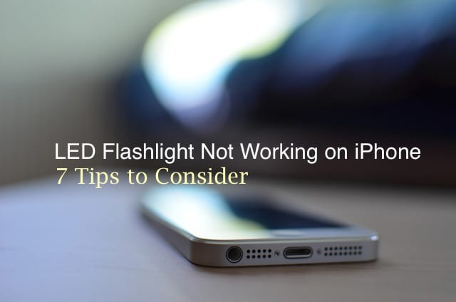 LED Flashlight Not Working on iPhone, How-To Fix