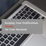 Keeping your Notifications Private On Your Macbook, Quick Tip