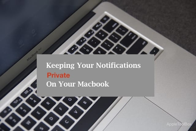 Keeping Notifications Private on Macbook