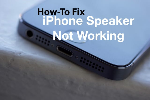 iPhone speaker not working: How-To Fix
