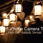 5 iPhone Camera Tips Even the Amish Swear By