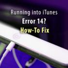 Running into iTunes Error 14? How-To Fix