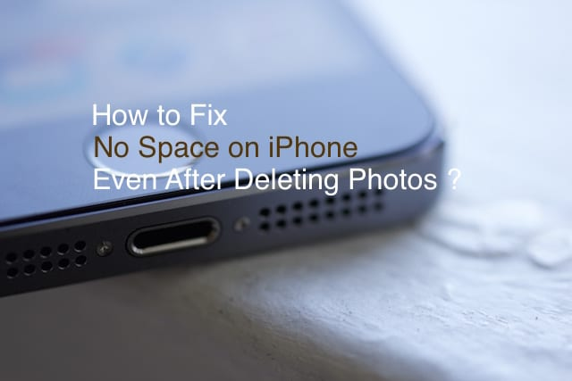 No Space on iPhone Even After Deleting Photos, How-To