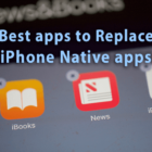 Best apps to Replace iPhone Native apps