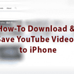 Download & Save YouTube Videos to iPhone, How-To