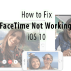 FaceTime Not Working in iOS 10, How-To Fix