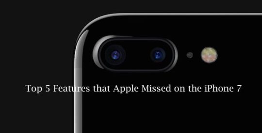 Features that Apple Missed in iPhone 7