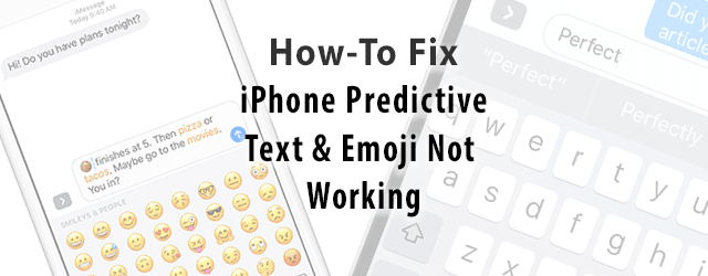 iPhone Predictive Text, Emoji Not Working, How-To Fix