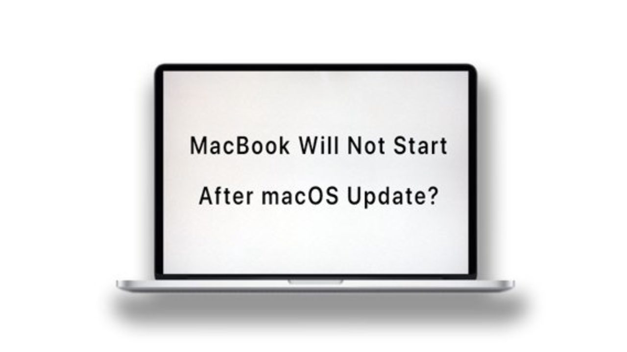 MacBook Will Not Start Up After macOS Update, How To Fix ...