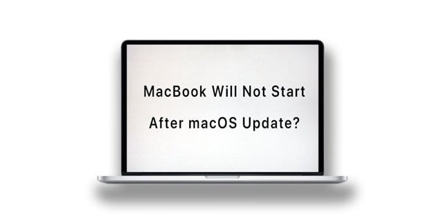 MacBook Will Not Start Up After macOS Update, How-To Fix