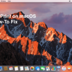 Cannot Print using macOS Sierra, How-To