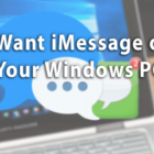 Want iMessage on Your Windows PC? How-To