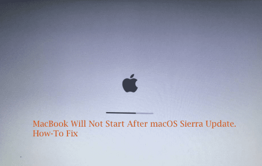 Macbook will Not Start After macOS Sierra, How-To