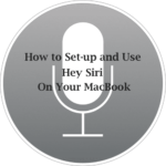How to Use Hey Siri on Your Macbook