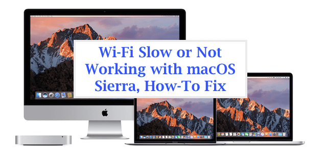 Wi-Fi Not Working with macos Sierra, How-To Fix