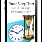 iPhone Sleep Timer: How-To Turn Apps Off Automatically
