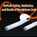 AirPods Safety, Radiation, and Death of Headphone Jack