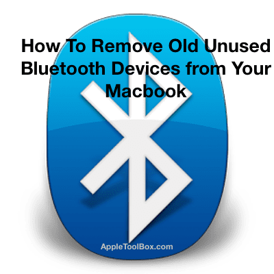 How To Remove Old Bluetooth devices from Macbook