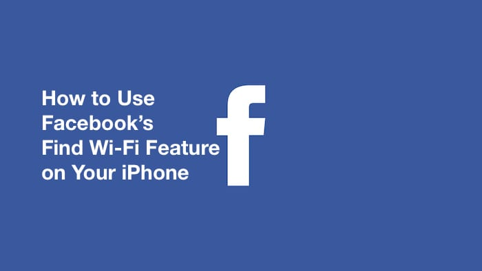 How To use Facebook Find Wi-Fi on iPhone