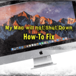 Mac will Not Shut Down, How-To Fix