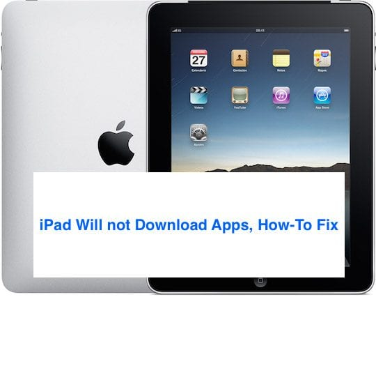 iPad Will Not Download Apps, How-To Fix