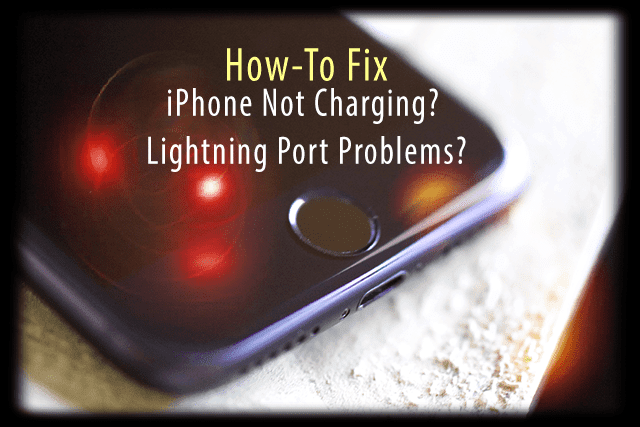 iPhone Not Charging? Lightning Port Problems? Fix