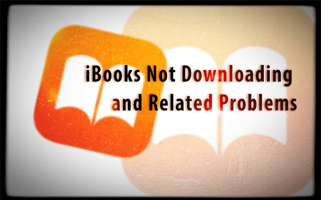 Apple Books or iBooks Not Downloading and Related Problems, How-To