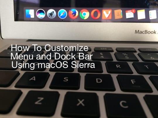 Customize menu and dock bar using macOS Sierra