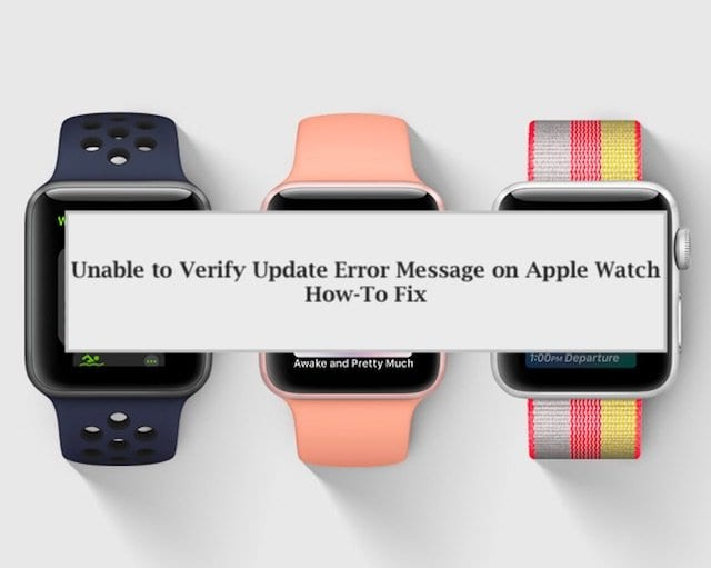 Unable to verify watchOS Update, How-To Fix