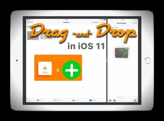 Drop & Drag in your iPad & iPhone with iOS 11, How-To