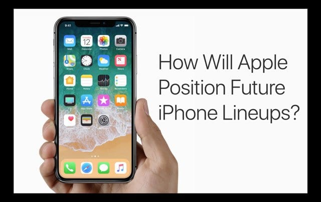 How Will Apple Position Future iPhone Lineups?