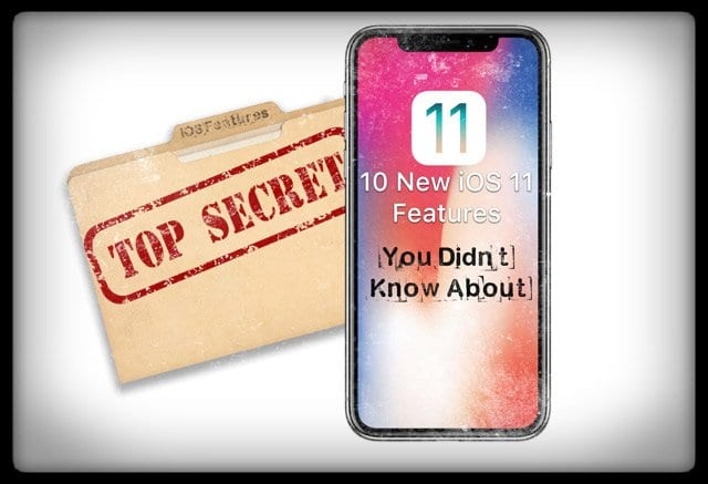 10 New iOS 11 Features You Didn't Know About