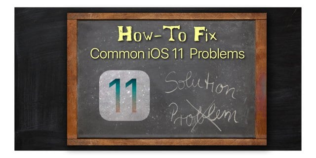 Common Ios 11 Problems How To Fix Appletoolbox