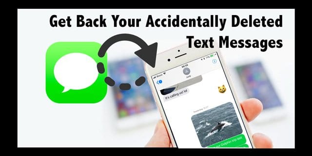 how to get back deleted messages on iphone how to get back accidentally deleted text messages 20849