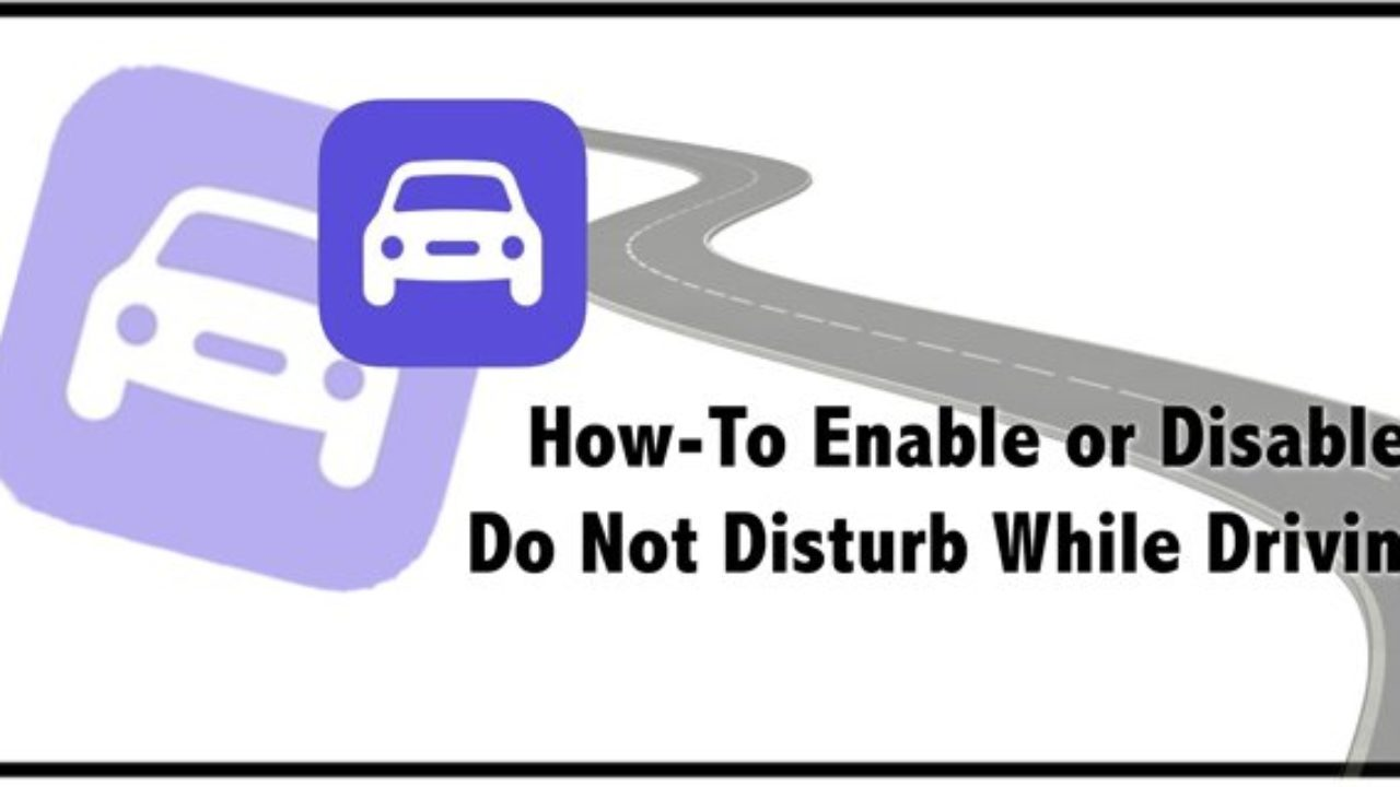 How To Enable Or Disable Do Not Disturb While Driving On Iphone Appletoolbox