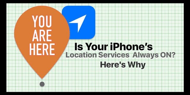 Is Your iPhone's Location Services Always ON? Here's Why